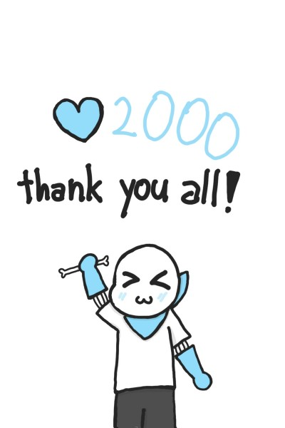 thanks for ♡2000! :D ^v^ | papyru-SANS | Digital Drawing | PENUP