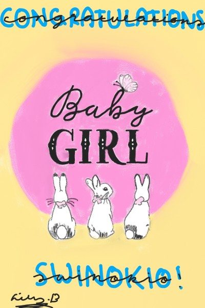 Congrats On Your Baby Girl swinokio!!! ♡♡♡ | bohemian_anqel | Digital Drawing | PENUP