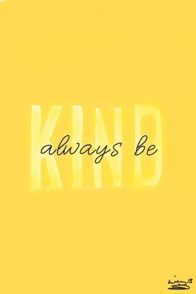 Always Be Kind | bohemian_anqel | Digital Drawing | PENUP