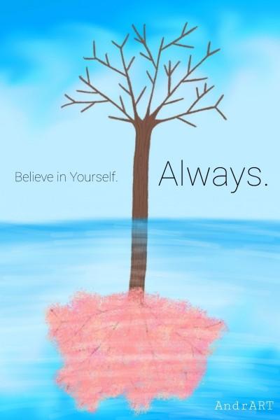 Believe in Yourself. Always | AndrART | Digital Drawing | PENUP